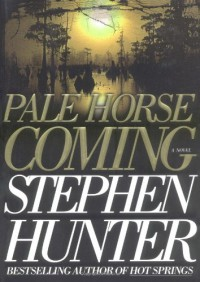 Pale Horse Coming  - Stephen Hunter
