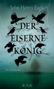 Der eiserne König - John Henry Eagle