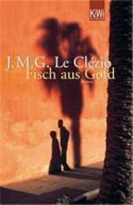 Fisch aus Gold - J.M.G. Le Clézio, Uli Wittmann