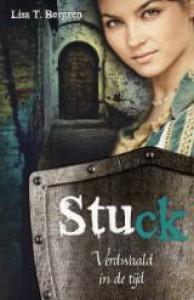 Stuck (Verdwaald in de tijd, #1) - Lisa Tawn Bergren, Daniëlle van Westen