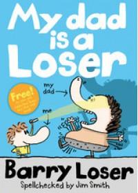 My Dad is a Loser - Barry Loser