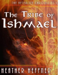 The Tribe of Ishmael - Heather Heffner