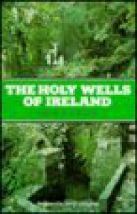 Holy Wells of Ireland - Patrick Logan