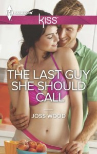The Last Guy She Should Call - Joss Wood