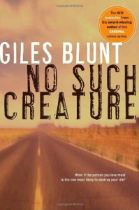 No Such Creature - Giles Blunt
