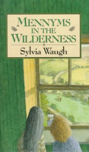 Mennyms in the Wilderness  - Sylvia Waugh, Patrick Benson
