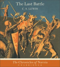 The Last Battle (Chronicles of Narnia, #7) - C.S. Lewis, Patrick Stewart
