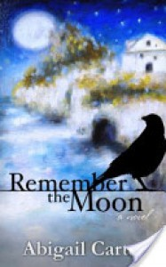 Remember The Moon - Abigail Carter