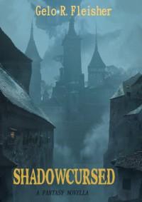 Shadowcursed - Gelo R. Fleisher