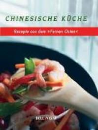 Chinesische Küche : Rezepte aus dem Fernen Osten - Deh-Ta Hsiung