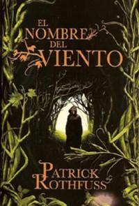 El nombre del viento (Crónica del asesino de Reyes, #1) - Patrick Rothfuss, Gemma Rovira