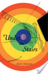Under the Stairs - John Stockmyer