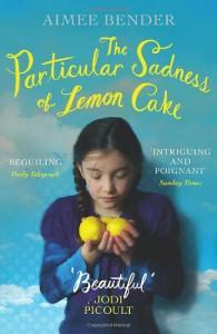 The Particular Sadness of Lemon Cake - Aimee Bender
