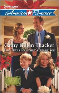 The Texas Rancher's Marriage - Cathy Gillen Thacker