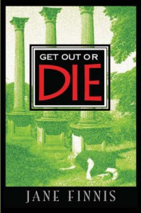 Get Out or Die - Jane Finnis