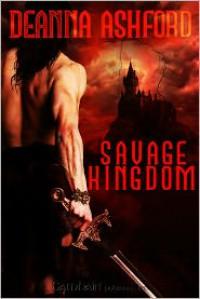 Savage Kingdom - Deanna Ashford