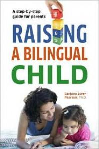 Raising a Bilingual Child - Barbara Zurer Pearson, Living Language