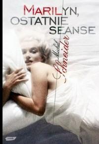 Marilyn, ostatnie seanse - Michel Schneider