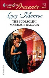 The Scorsolini Marriage Bargain - Lucy Monroe