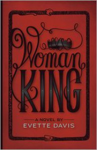 Woman King - Evette Davis