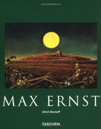 Ernst: Beyond Painting (Taschen Basic Art) - Ulrich Bischoff