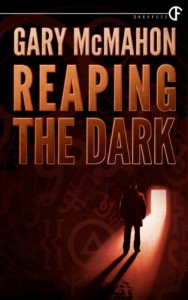 Reaping the Dark - Gary McMahon