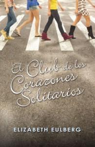 El club de los corazones solitarios - Elizabeth Eulberg, Mercedes Núñez Salazar-Alonso