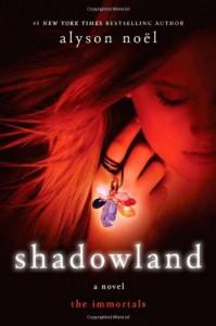 Shadowland (The Immortals, Book 3) - Alyson Noël
