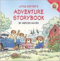 Little Critter's Adventure Storybook - Mercer Mayer