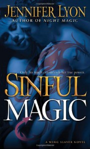 Sinful Magic: A Wing Slayer Novel (Wing Slayer Novels) - Jennifer Lyon