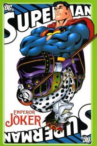 Superman: Emperor Joker - Jeph Loeb, J.M. DeMatteis, Mark Schultz, Joe Kelly, Ed McGuinness, Mike S. Miller, Doug Mahnke, Kano, Duncan Rouleau, Todd Nauck, Carlo Barberi, Scott McDaniel