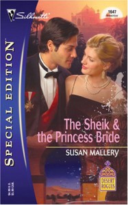 The Sheik & the Princess Bride (Desert Rogues, #8) (Silhouette Special Edition, #1647) - Susan Mallery
