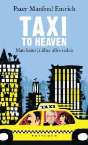 Taxi To Heavenman Kann Ja Über Alles Reden - Manfred Entrich