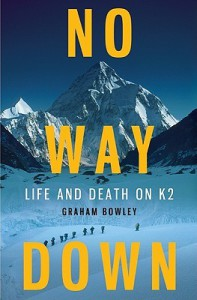 No Way Down: Life and Death on K2 - Graham Bowley