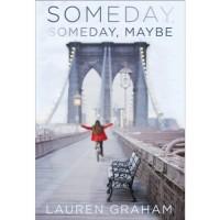 Someday, Someday, Maybe: A Novel - Lauren Graham