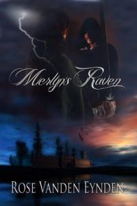 Merlyn's Raven - Rose Vanden Eynden