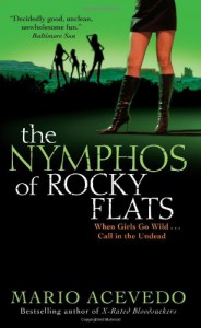 The Nymphos of Rocky Flats  - Mario Acevedo