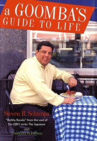 A Goomba's Guide to Life - Steven R. Schirripa, Charles Fleming