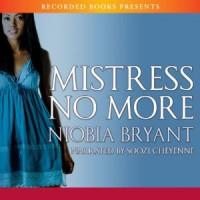 Mistress No More (MP3 Book) - Niobia Bryant, Soozi Cheyenne
