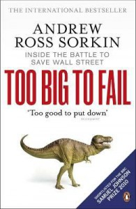 Too Big to Fail: Inside the Battle to Save Wall Street - Andrew Ross Sorkin