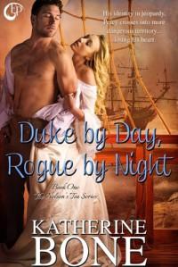 Duke by Day, Rogue by Night - Katherine Bone