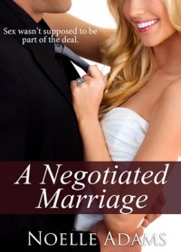 A Negotiated Marriage - Noelle  Adams