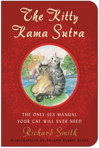 The Kitty Kama Sutra - Richard Smith, Susann Ferris Jones