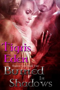 Burned in Shadows - Tigris Eden
