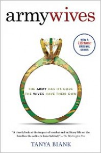Army Wives: The Unwritten Code of Military Marriage - Tanya Biank