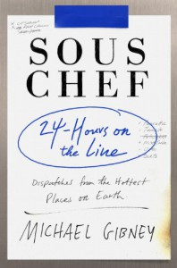 Sous Chef: 24 Hours on the Line - Michael Gibney