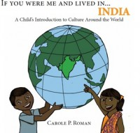 If You Were Me and Lived In...India: A Child's Introduction to Cultures Around the World - Carole P Roman