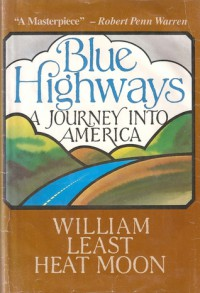 Blue Highways: A Journey into America - William Least Heat-Moon