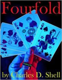 Fourfold - Charles D. Shell