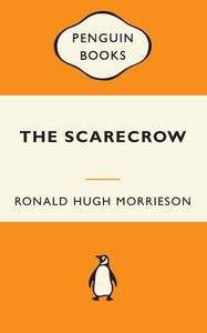 The scarecrow: A novel - Ronald Hugh Morrieson